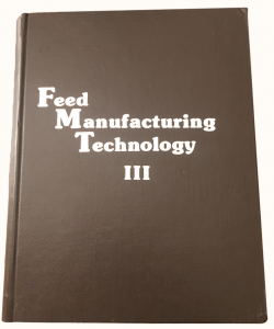 Feed Manufacturing Technology III; American feed industry association, inc. 1985